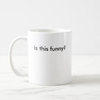 Är detta som är roligt? kaffemugg