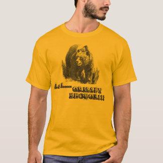 Är du grizzlyen nog? t-shirt