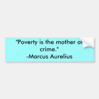 """""""Är fattigdom modern av brott. """" - Marcus Aurelius Bildekal"""