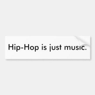 """Är hip hop precis den musik"" bildekalet Bildekal"