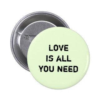 """""""Är kärlek all som du behöver """", Standard Knapp Rund 5.7 Cm"""