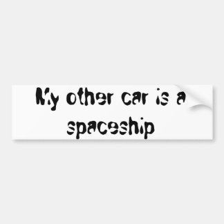 """""""Är min annan bil bildekalet för en spaceship"""" Bildekal"""