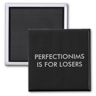 """""""Är Perfectionims för den förlorare"""" magneten Magnet"""