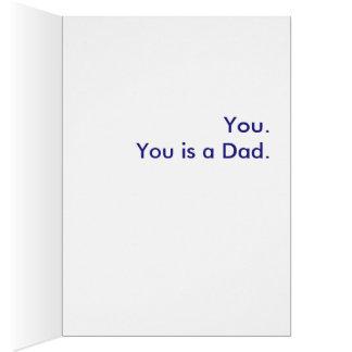 Är vad en pappa? Dig. Du är en Dad. Hälsningskort