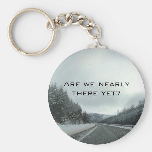 Är vi nästan där ännu? nyckel ring