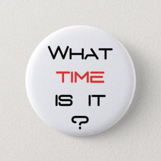 Är vilken tid det? standard knapp rund 5.7 cm