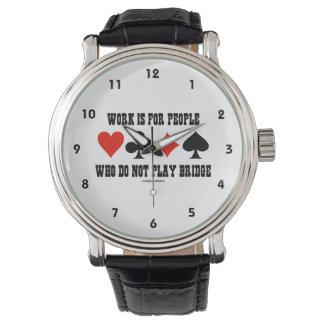 Arbete är för folk som inte leker överbryggar armbandsur