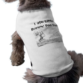 """""""Åt jag lite kaninen Foo Foo """", Hundtröja"""