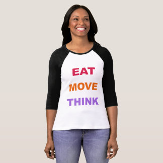Äta flyttningtänkakvinna skjortan för Raglan T Shirts