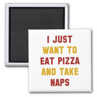 Äta Pizza och ta ta sig en tupplur Magnet