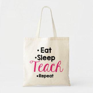 Äta sömn undervisar repetitionlärare, gåva budget tygkasse