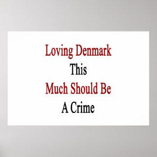Att älska denna Danmark mycket bör vara ett brott Poster