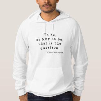 Att att vara eller att inte vara som ifrågasätter sweatshirt med luva