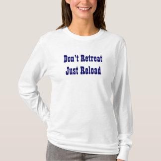 Att dra sig tillbaka inte precis tillbakaläggandet t shirt