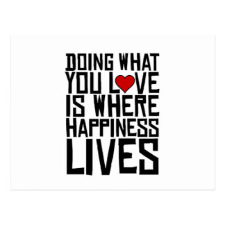 Att göra vad du älskar, är var lyckan bor vykort