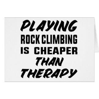 Att leka stenklättring är mer billig än terapi hälsningskort