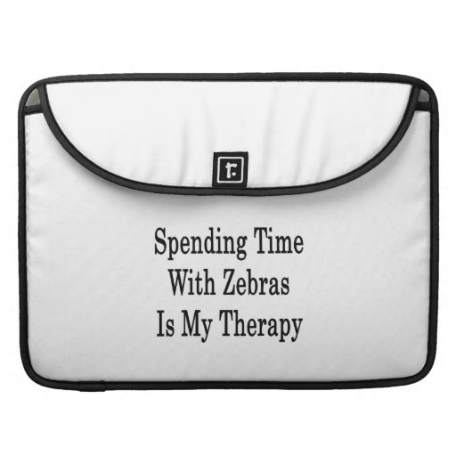 Att spendera Time med zebror är min terapi Sleeve För MacBooks