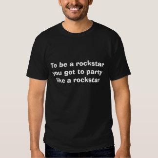 att vara måste ett rockstar dig att festa något tröjor