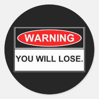 Att varna dig ska förlorar runt klistermärke