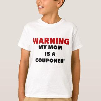 Att varna min mamma är en Couponer.png T-shirt