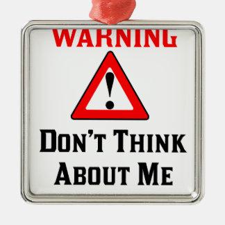 Att varna tänker inte om Me.png Julgransprydnad Metall