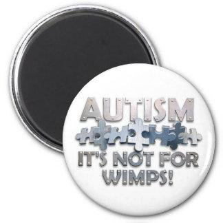 Autism: Inte för Wimps Kylskåps Magneter