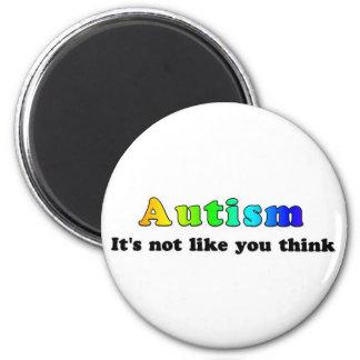Autism: Inte något liknande som du tänker Magnet Rund 5.7 Cm