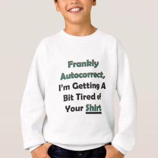 Autocorrect att få för I-förmiddag tröttade av din T-shirt