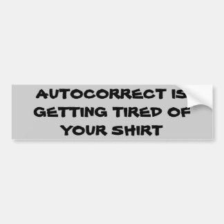Autocorrect får tröttade av din skjorta bildekal