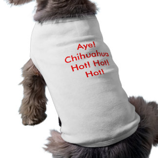 Aye! Hoad Chihuahua! Varmt! Varmt! Hundtröja