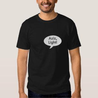Aziz som är ljus! Skjorta T Shirts
