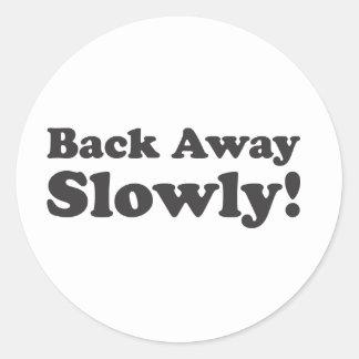 Baksida bort långsamt! runt klistermärke