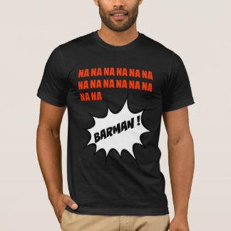 Bartender! T Shirt