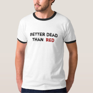 bättre dead än röda tee shirts