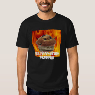 BEASTLY-STUD-MUFFIN!!! T-SHIRT