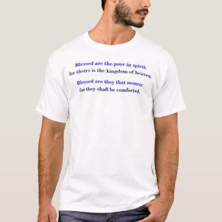 Beatitudes: Matt 5:3 - 6 Tshirts