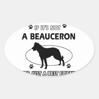 BEAUCERON-bästa vändesigner Ovalt Klistermärke