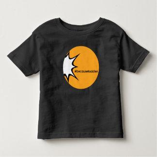 #becausetoddlerT-tröja Tee Shirts