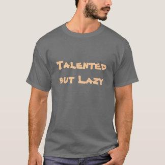 Begåvat men lat t shirts