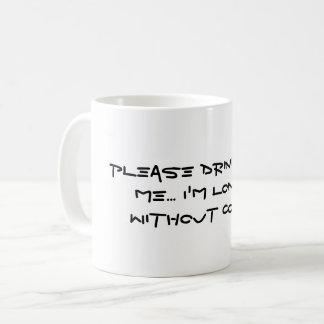 Behaga drinken från mig muggen kaffemugg