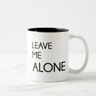 Behaga lämnar mig den ensamma kaffemuggen Två-Tonad mugg