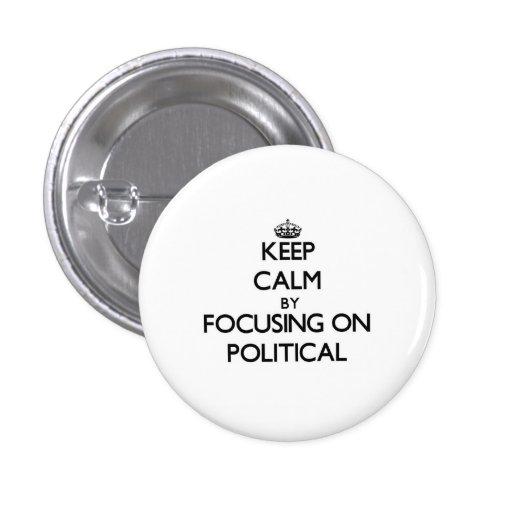 Behållalugn, genom att fokusera på politiskt knapp