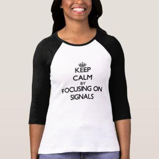 Behållalugn, genom att fokusera på Signals Tee Shirt