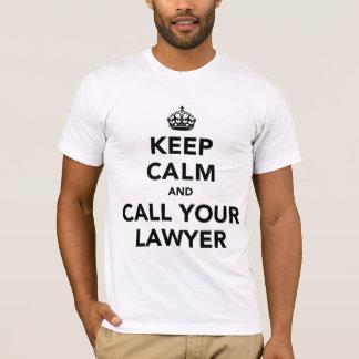 Behållalugn och appell din advokat t-shirt