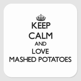 Behållalugn och kärlek mosade potatisar fyrkantigt klistermärke