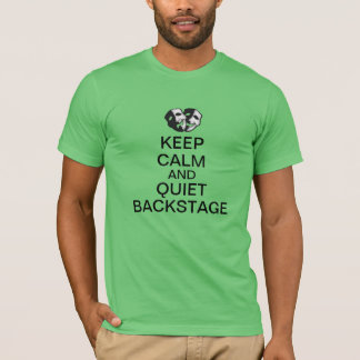 Behållalugn och tyst i kulisserna! tee shirts