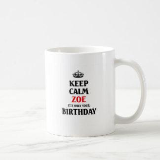 Behållan lugnaa Zoe är det endast din födelsedag Kaffemugg