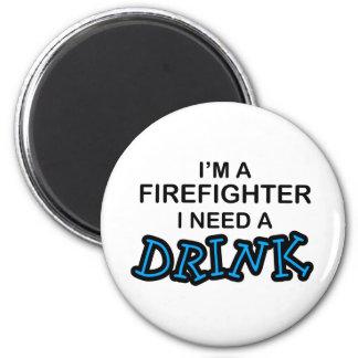 Behöv en drink - brandman magnet