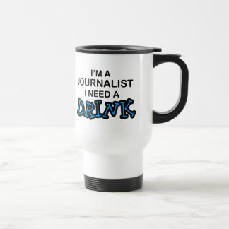 Behöv en drink - journalist resemugg