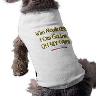 Behöver vem GPS? Jag kan få borttappad PÅ MITT Husdjurströja